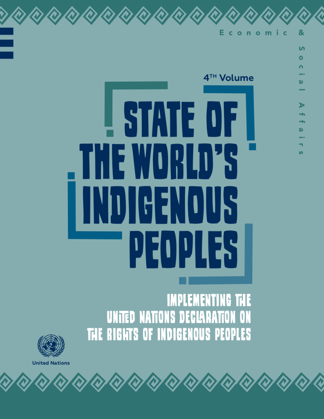 4th Vol.: STATE OF THE WORLD'S INDIGENoUS PEOPLES: Implementing the United Nations Declaration on the Rights of Indigenous Peoples