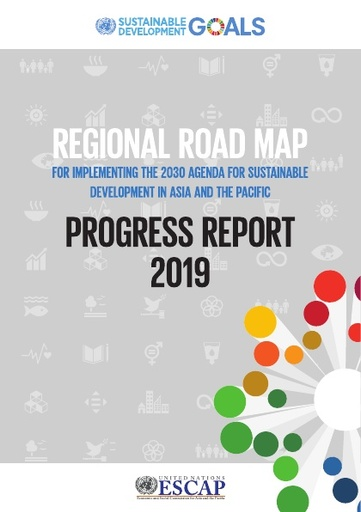 Regional Roadmap for Implementing the the 2030 Agenda for Sustainable Development in Asia and the Pacific | Progress Report 2019